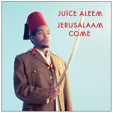 JuiceAleem-JerusalaamComeAlbumArt